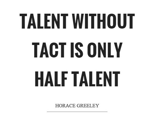 talent-without-tact-is-only-half-talent-quote-1